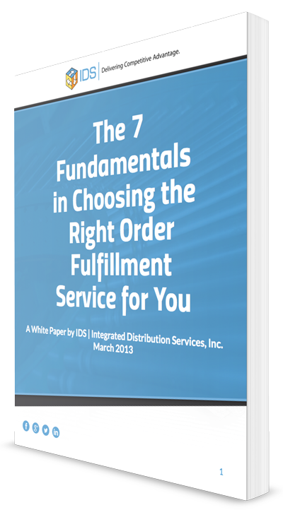 IDS The 7 Fundamentals In Choosing The Right Order Fulfillment Service For You Ebook